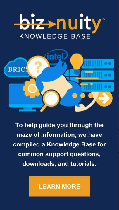Biznuity Knowledge Base. To help guide you through the maze of information, we have compiled a Knowledge Base for common support questions, downloads, and tutorials.